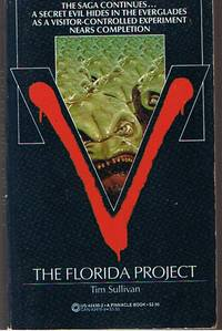 V - THE FLORIDA PROJECT by Tim Sullivan - Paperback - (Film/TV tie-in) - 1985 - from Sugen & Co. and Biblio.com