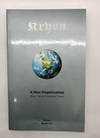 A New Dispensation- Plain Talk for Confusing Times (Kyron Book Ten)