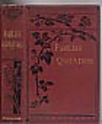 The Book Of Familiar Quotations Being A Collection of Popular Extracts and Aphorisms From The Works of the Best Authors