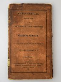 Catechetical Instructions on the doctrines and worship of the Catholic Church by LINGARD, John D.D - 1840