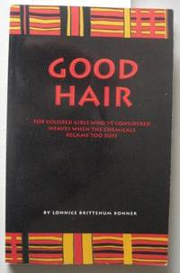 Good hair [SIGNED by Author and inscription by previous owner]  For  colored girls who've considered weaves when the chemicals became too ruff