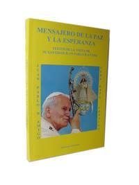 Mensajero de la Paz y la Esperanza: Textos de la Visita de su Santidad Juan Pablo II a Cuba (Coleccion Felix Varela , No 4)