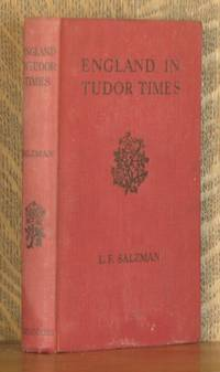 ENGLAND IN TUDOR TIMES, AN ACCOUNT OF ITS SOCIAL LIFE AND INDUSTRIES