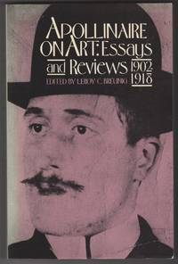 image of Apollinaire on Art: Essays and Reviews 1902-1918