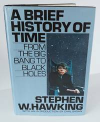 A Brief History of Time : From the Big Bang to Black Holes by Stephen W. Hawking - First Edition / First State - April 1988 - from Books of the World (SKU: RWARE0000003316)