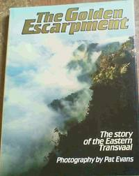 The golden escarpment: The story of the eastern Transvaal by  Pat Evans - Hardcover - 1986 - from Chapter 1 Books (SKU: akxe)