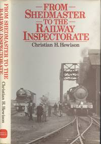 From Shedmaster to the Railway Inspectorate