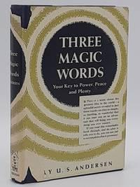 Three Magic Words: the Key to Power, Peace and Plenty. (Signed).