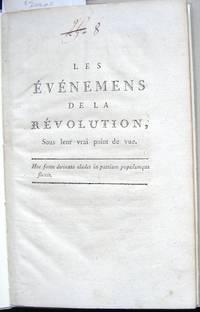 Les Évènemens de la Révolution, sous leur vrai point de vue...
