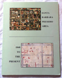 Santa Barbara Presidio Area: 1840 to the Present