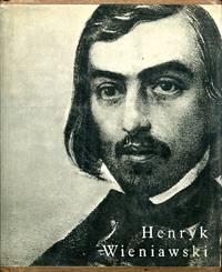 Henryk Wieniawski: kronika zycia by  Opracowal Wladyslaw Duleba - First Edition - 1967 - from Blue Jacket Books and Biblio.com