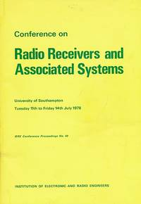 Conference on Radio Receivers and Associated Systems. July 1978. IERE Proceeding No 40 by IERE - First Edition - 1978 - from Barter Books Ltd (SKU: ier40)