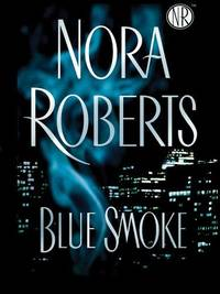 Blue Smoke (LARGE PRINT) by Nora Roberts - Hardcover - 2005 - from Fleur Fine Books and Biblio.com