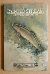 The Painted Stream. A River Warden's Life