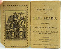 image of A New History of Blue Beard, Written by Gaffer Black Bear, For the Amusement of Little Lack Beard and his Pretty Sisters