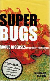 Super Bugs: Rogue Diseases Of The Twenty first Century