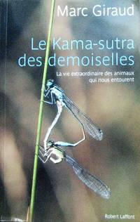 image of Le Kama-sutra des demoiselles. La vie extraordinaire des animaux qui nous entourent