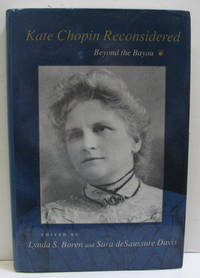 Kate Chopin Reconsidered  Beyond the Bayou