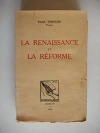 La Renaissance et La Réforme by  Paul Fargues - Paperback - Première Édition - 1936 - from Goldring Books (SKU: 008837)