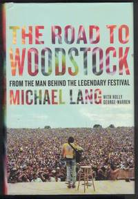THE ROAD TO WOODSTOCK From the Man Behind the Legendary Festival