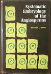 Systematic Embryology Of the Angiosperms