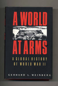 A World At Arms: A Global History Of World War II  - 1st Edition/1st  Printing