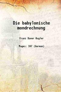 Die babylonische mondrechnung 1900 [Hardcover]