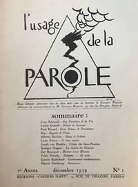 L'Usage de la Parole. Revue littéraire paraissant tous les deux mois sous la direction de Georges Hugnet. Year I, No. 1 (December 1939) through Year I, No. 3 (April 1940) (all published)