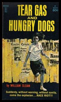 TEAR GAS AND HUNGRY DOGS