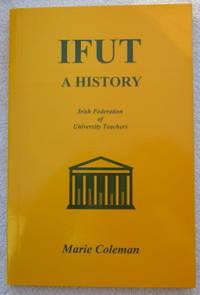 IFUT - A History - The Irish Federation of University Teachers 1963 - 1969