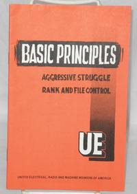 Basic principles. Aggressive struggle, rank and file control