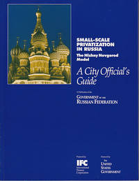 image of Small-Scale Privatization in Russia - The Nizhny Novgorod Model - 2 Volumes, Being The City Official's Guide & Annexes