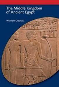 image of The Middle Kingdom of Ancient Egypt : History, Archaeology and Society