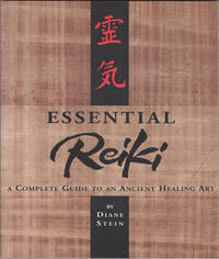 Essential Reiki:A Complete Guide to an Ancient Healing Art