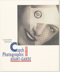 Czech Photographic Avant-garde 1918-1948 by  texts  Karel Srp - First English Language Edition - 2002 - from Lorne Bair Rare Books and Biblio.com