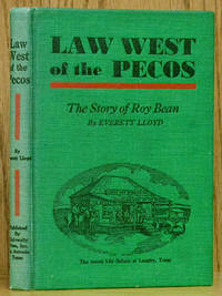 Law West of the Pecos: The Story of Roy Bean