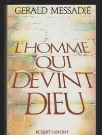 L'homme qui devint Dieu (French Edition)