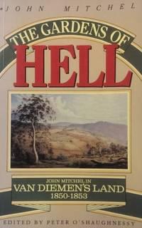 The Gardens of Hell: John Mitchel in Van Diemen's Land 1850-1853.