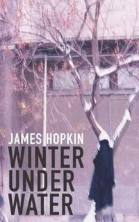 Winter Under Water by James Hopkin - Paperback - 2008 - from Manyhills Books and Biblio.com
