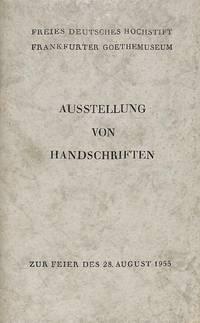 Ausstellung von Handschriften zur Feier des 28. August 1955. by GOETHE) - from Frits Knuf Antiquarian Books (SKU: 19824)
