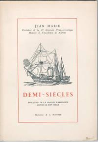 Demi-siècles. Evolution de la marine marchande depuis le XIIIeme siècle. Illustrations de L. Haffner.