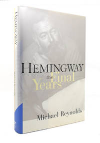 HEMINGWAY The Final Years