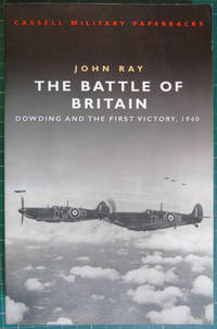 The Battle of Britain: Dowding and the First Victory 1940