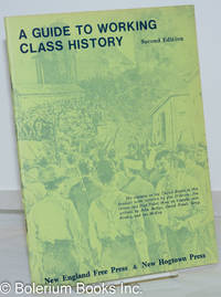 image of A guide to working class history. Second edition. The section on the United States in this booklet were written by Jim O'Brien, Jim Green, and Paul Faler; those on Canada were written by John Battye, David Frank, Greg Kealey, and Ian McKay