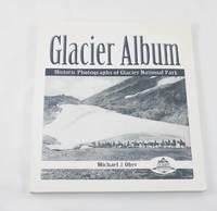 Glacier Album: Historic Photos of Glacier National Park