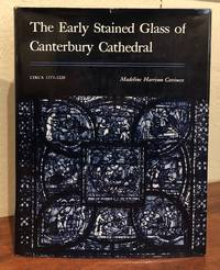 THE EARLY STAINED GLASS OF CANTERBURY CATHEDRAL Circa 1175-1220