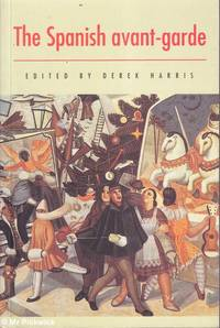 The Spanish Avant - Garde by Derek Harris (ed.) - Paperback - First Edition - 1995 - from Mr Pickwick's Fine Old Books and Biblio.co.uk