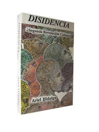 Disidencia: Segunda Revolucion Cubana? (Coleccion Cuba y Sus Jueces)
