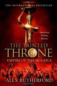 The Tainted Throne : Empires of the Moghul: Book IV