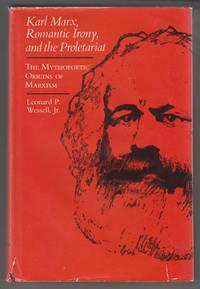 Karl Marx, Romantic Irony and the Proletariat: the Mythopoetic Origins of  Marxism